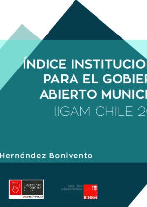 Índice institucional para el gobierno abierto municipal. IIGAM Chile 2020