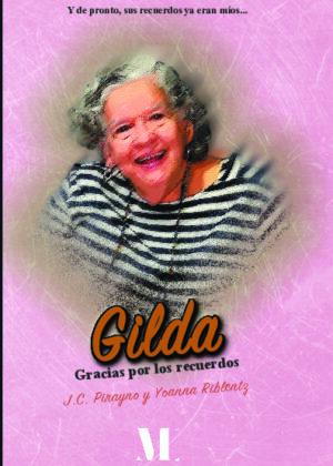 Gilda: gracias por los recuerdos. Y de pronto, sus recuerdos ya eran míos