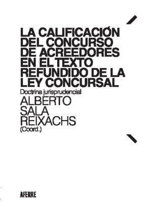 La calificación del concurso de acreedores en el Texto Refundido de la Ley Concursal