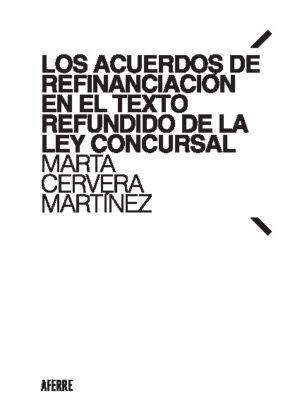 Los acuerdos de refinanciación en el Texto Refundido de la Ley Concursal