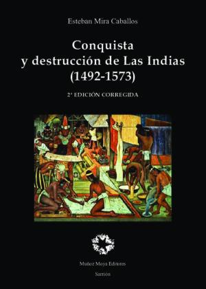 Conquista y destrucción de las Indias. 2a edición